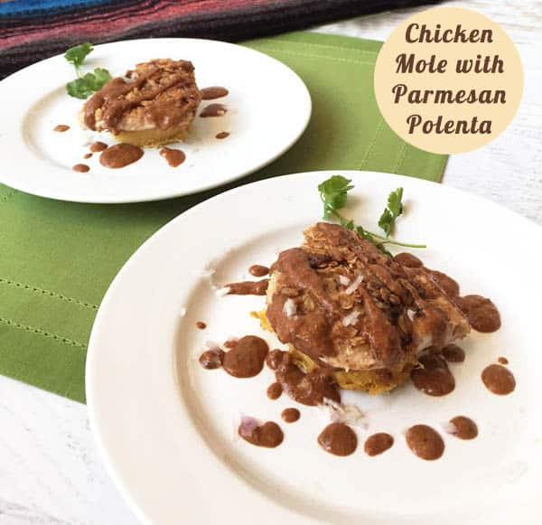 Chicken Mole with Polenta | 2CookinMamas
