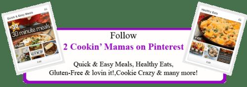 Follow 2CookinMamas on Pinterest