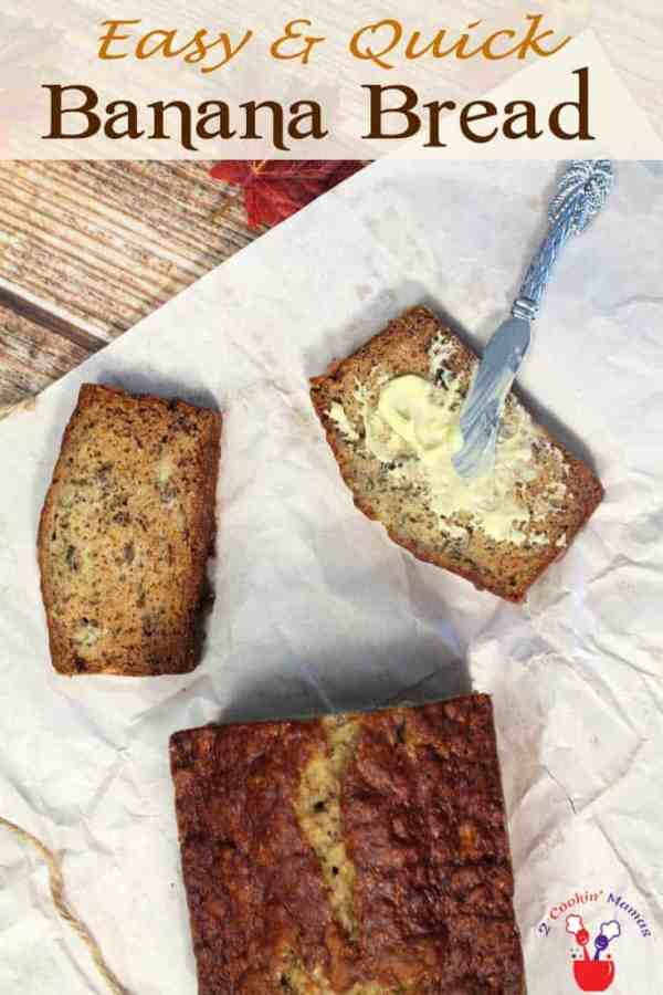 Easy Banana Bread pin | 2 Cookin Mamas Quick breads are so delicious and so easy to make and nothing beats the taste of a warm homemade banana bread. #recipe