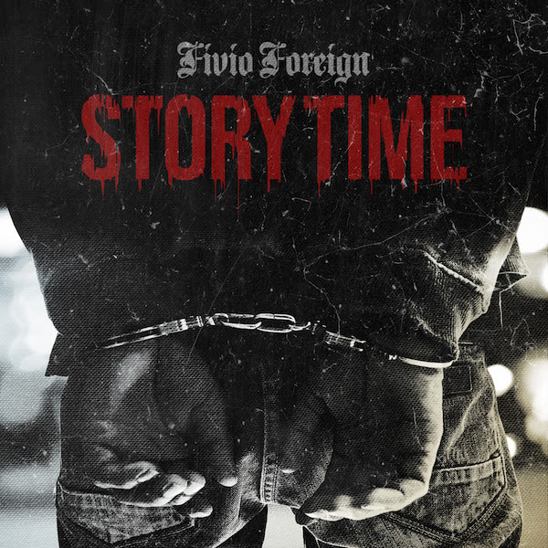 """Fivio Foreign – """"Story Time"""""""