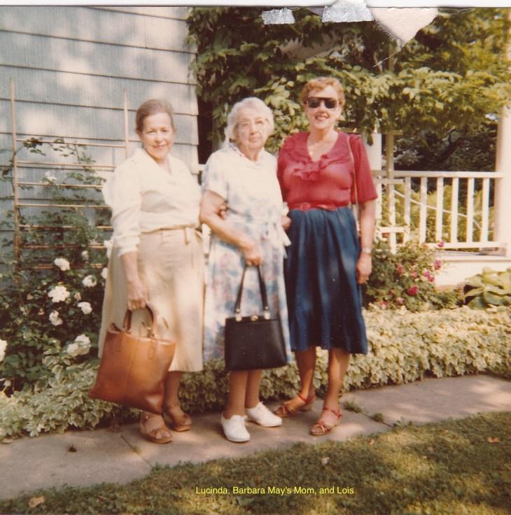 Lucinda, Ida May, Lois