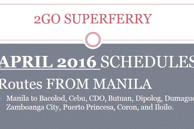 2Go Travel APRIL 2016 Schedule from Manila