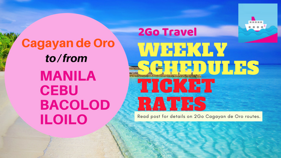 2go schedules for cagayan de oro to cebu, bacolod, iloilo, manila, and vice versa
