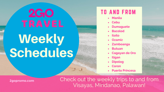 2Go Travel Weekly Schedules From and To Manila > ALL