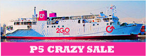 2Go Travel Superferry 5-PESOS CRAZY SALE 2016