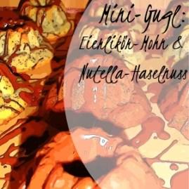 Mini-Gugl: Eierlikör-Mohn & Nutella-Haselnuss