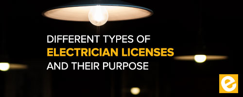 Different Types Of Electrician Licenses And Their Purpose