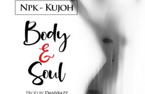 Body and Soul - NPK Kujoh