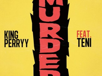 Lyrics Video of Murder By King Perryy ft. Teni