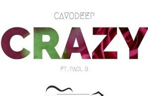 CRAZY By CAVODEEP & PAUL B