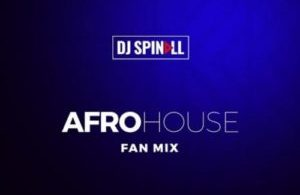 Afro House Fan Mix ByDJ Spinall