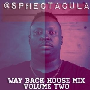 Download SPHEctacula Way Back House Mix Vol 1 & 2