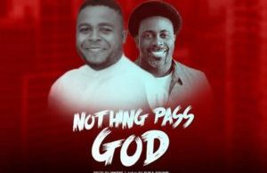 Nothing Pass God By Skalawee Ft. Samsong