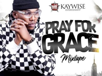 DOWNLOAD MP3: DJ KAYWISE – PRAY FOR GRACE MIX