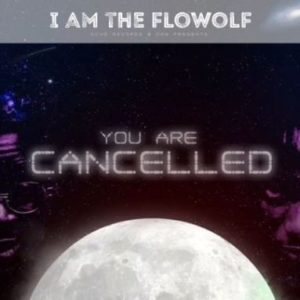 You Are Cancelled ByThe Flowolf x Dremo
