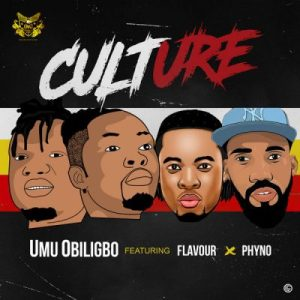 Download mp3: Umu Obiligbo - Culture ft Phyno & Flavour