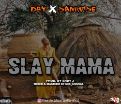 Slay Mama By DBY ft SamWise
