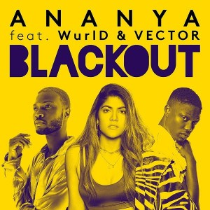 DOWNLOAD MP3: Ananya - Blackout Ft. Vector, Wurld