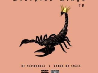 DJ MAPHORISA - SCORPION KINGS (EP) ft KABZA DE SMALL