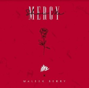DOWNLOAD MP3 MUSIC: IYKZ - Show Me Mercy ft. Maleek Berry