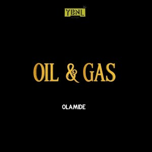 LYRICS: Olamide - Oil & Gas