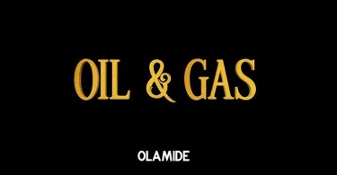 DOWNLOAD MP3 AUDIO: Olamide - Oil & Gas (Prod. By Pheelz)