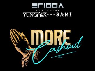 DOWNLOAD MP3: Erigga - More Cash Out ft Yung6ix & Sami