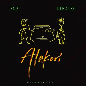 Download MUSIC MP3: Falz - Alakori ft. Dice Ailes