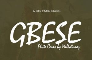 DOWNLOAD MUSIC MP3:GBESE FLUTE VERSION - MELLA