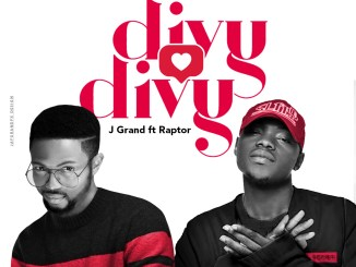 Divy Divy by J Grand ft Raptor