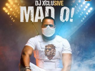 Mad O DJ Xclusive mp3 download