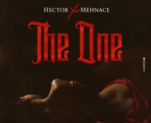 Hector and Mehnace The One mp3 download