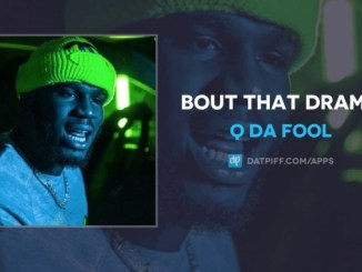 Q Da Fool Bout That Drama mp3 download