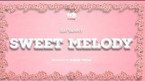 Rayvanny Sweet Melody mp3 download