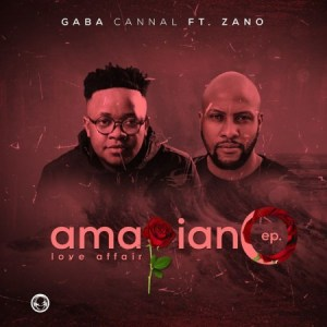 Gaba Cannal AmaPiano Love Affair Ep Zip Download