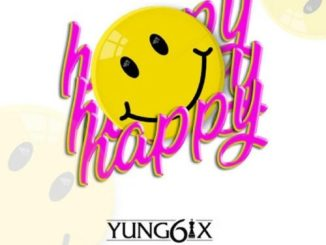 Yung6ix Happy Mp3 Download