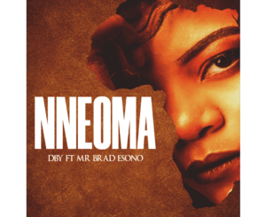 DBY  Nneoma Ft Brad Esono Mp3  Download