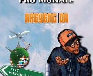 Pro Monate Areyeng da Mp3 Download