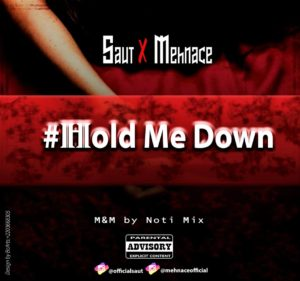 SAUT - Hold Me Down ft Mehnace