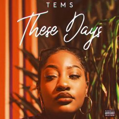 Tems These Days Mp3 Download
