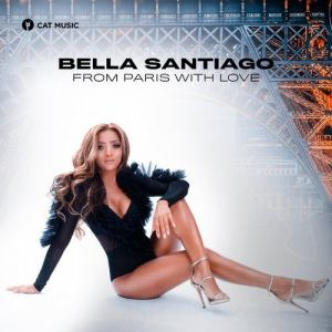 Bella Santiago From Paris with Love Mp3 Download