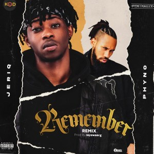 Download Mp3: JeriQ ft Phyno - Remember (Remix)