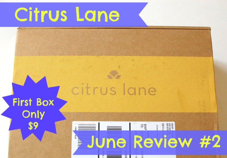 Citrus Lane June 2014 Review #2 – First Box Only $9