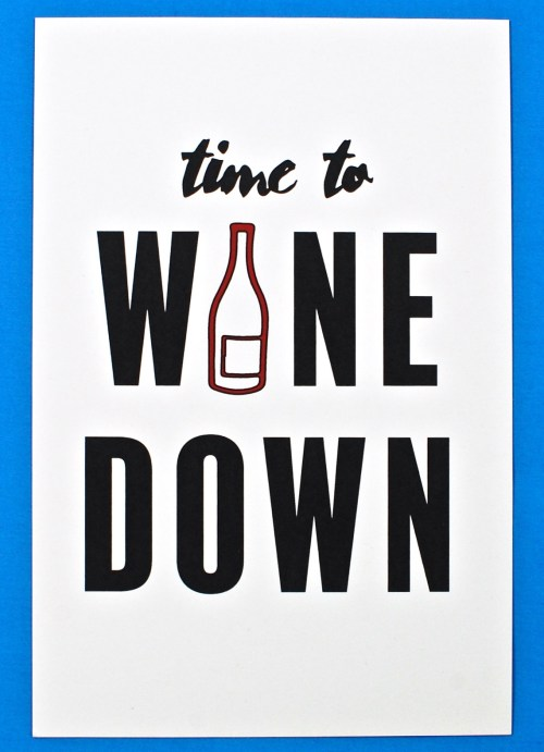 time to wine down card