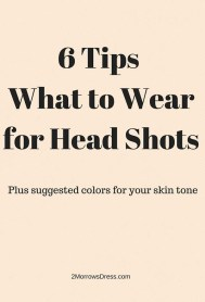 6 Tips What to Wearfor Head Shots