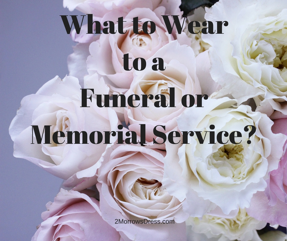 What to Wear Advice for Funeral or Memorial Service