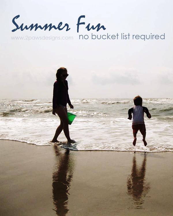 Summer Fun - No Bucket List Required