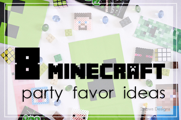 8 Minecraft Party Favor Ideas