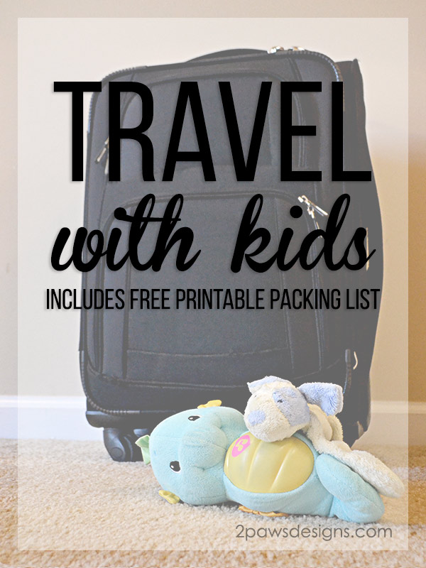 Travel With Kids - including free printable packing list