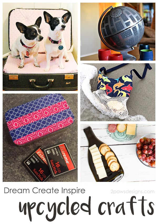 Dream Create Inspire: Upcycled Crafts